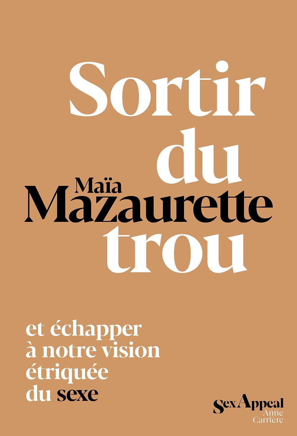 Sortir du trou livre Maïa Mazaurette