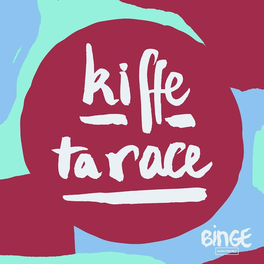 podcast kiffe ta race binge audio