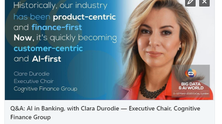 Q&A: AI in Banking, with Clara Durodie — Executive Chair, Cognitive Finance Group