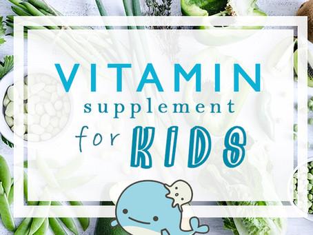 Vitamin supplement for Kids             วิตามินเสริมสำหรับเด็ก