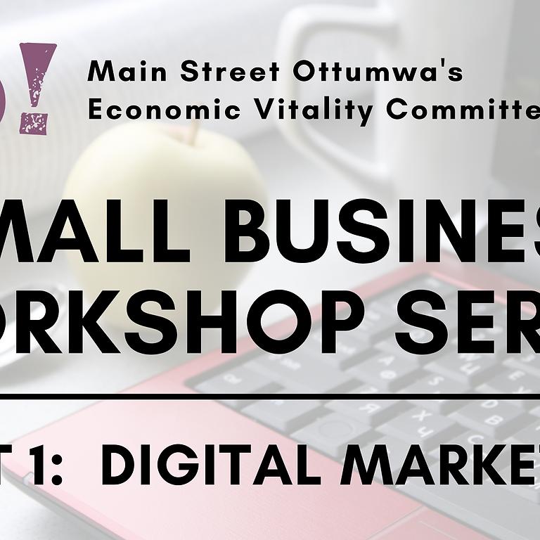 Small Business Workshop Series - Part 1: Digital Marketing