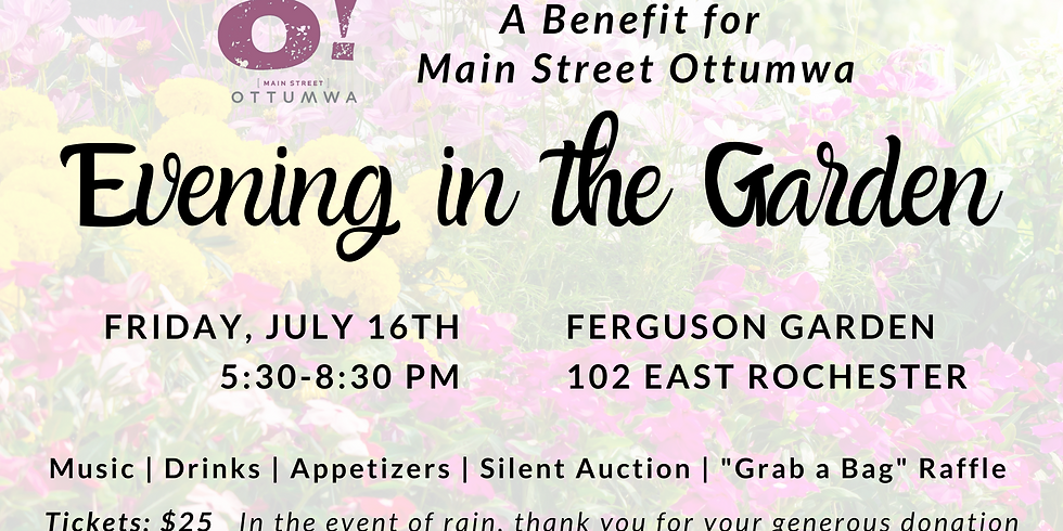 Evening in the Garden - A Benefit for Main Street Ottumwa