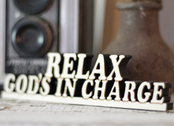 RELAX GOD'S IN CHARGE SIGN
