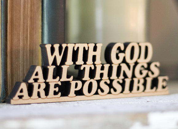 WITH GOD ALL THINGS ARE POSSIBLE SIGN