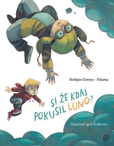 Boštjan Gorenc – Pižama: Si že kdaj pokusil Luno?