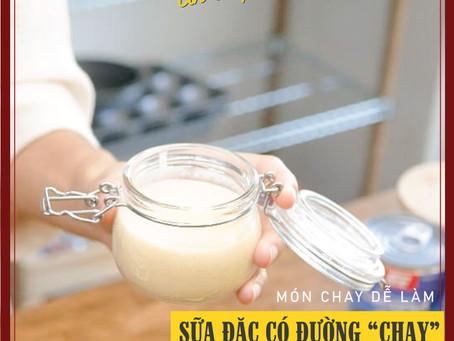 MÓN CHAY DỄ LÀM - Sữa Đặc Có Đường Dành Cho Người Ăn Chay