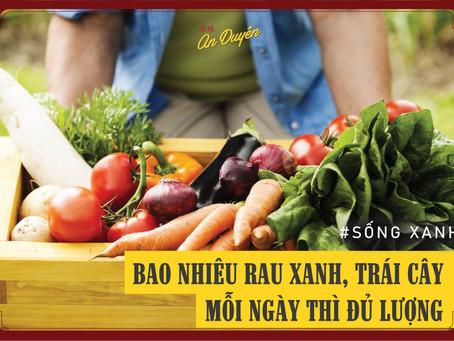 SỐNG XANH - Mỗi ngày ăn bao nhiêu rau xanh, trái cây là đủ cho sức khỏe