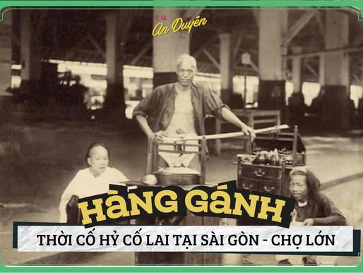 Ảnh Chợ Lớn - Chuyện hàng gánh ở Chợ Lớn - Sài Gòn thể kỷ trước