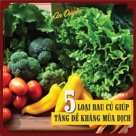 ĂN CHAY - 5 Loại rau củ giúp tăng đề kháng mùa dịch, nhất định phải có.