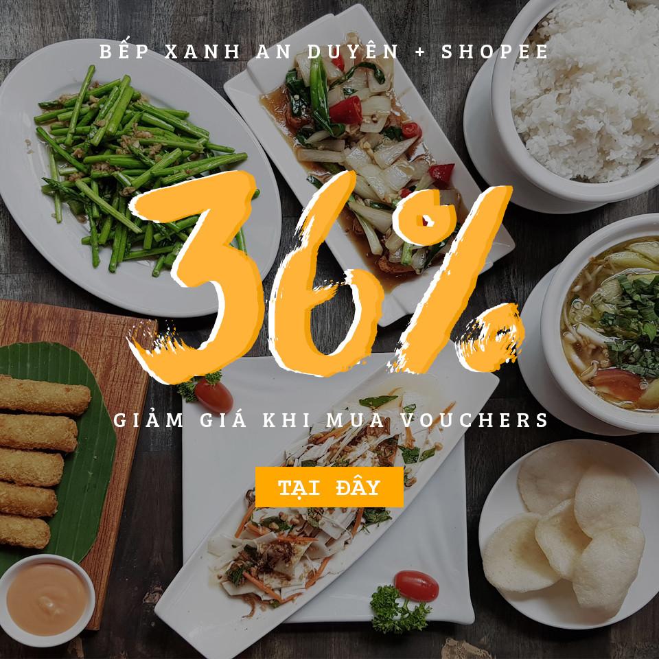 Nhà hàng chay Bếp Xanh An Duyên giảm giá món chay tại Shopee