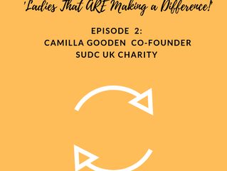 Episode 2 : 'Ladies that are making a difference!' with Camilla Gooden
