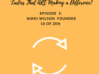 Episode 5 : 'Ladies that are making a difference!' with Nikki Wilson