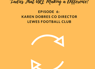 Episode 6 : 'Ladies that are making a difference!' with Karen Dobres