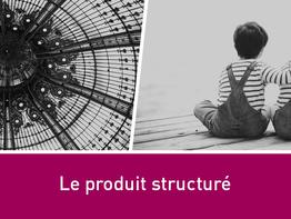 Le produit structuré