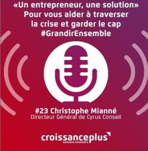 Podcast Croissance Plus avec Christophe Mianné, Directeur Général de Cyrus Conseil