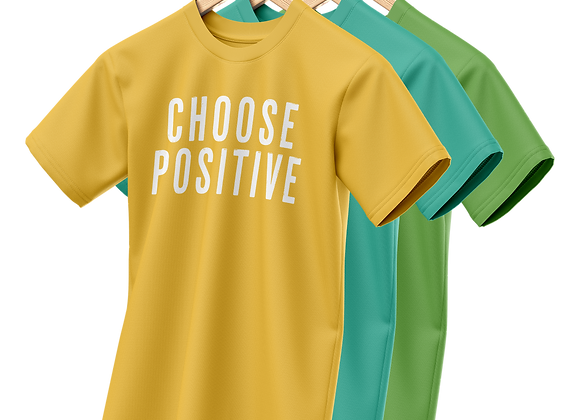 CHOOSE POSITIVE TEE