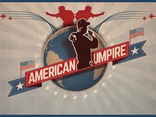 American Umpire Air Dates!