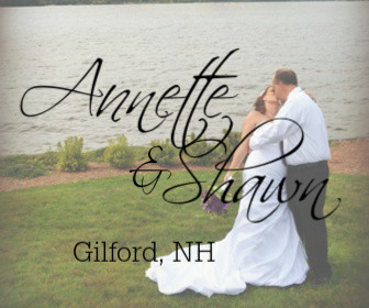 Annette and Shawn - Gilford, NH