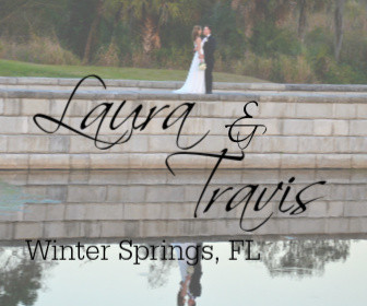 Laura and Travis - Winter Springs, FL