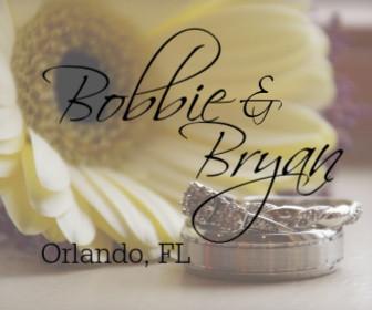 Bobbie and Bryan - Orlando, FL