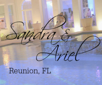 Sandra and Ariel - Reunion, FL