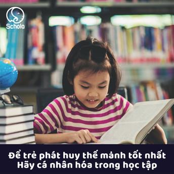 Để trẻ phát huy thế mạnh tốt nhất - Hãy cá nhân hóa trong học tập
