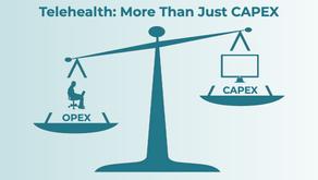 Telehealth Economics:     Balancing OPEX and CAPEX