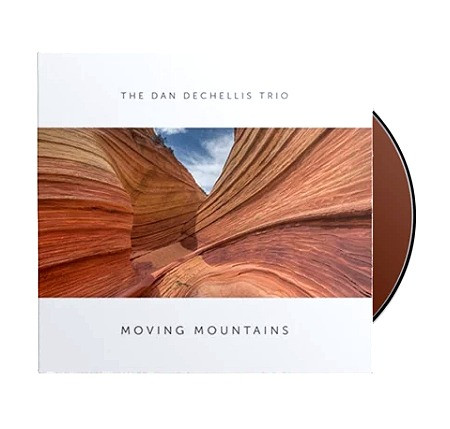 The Dan DeChellis Trio - Moving Mountains CD