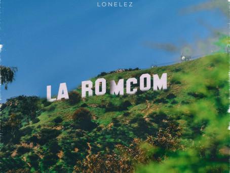 Lonelez's Releases New EP 'La Romcom', releasing April 23!