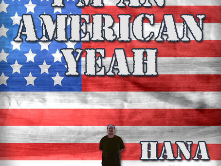 """New Song, """"I'm An American Yeah"""" by Local Artist Hana Makes A Statement!"""