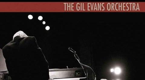 The Gil Evans Orchestra (PRESS: www.jazzviews.net)