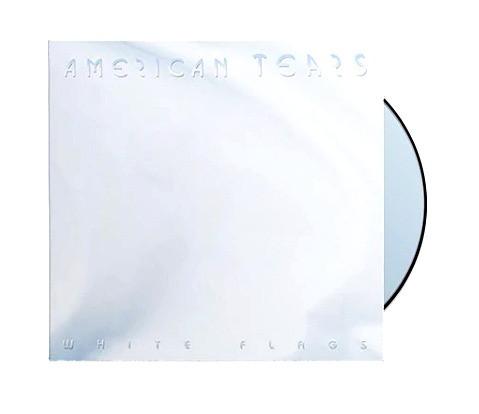 "American Tears ""White Flags"""
