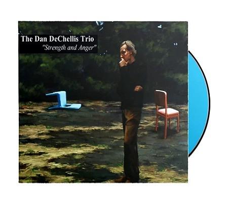 The Dan DeChellis Trio - Strength and Anger CD