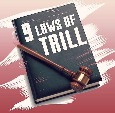 9 laws trill.jpg