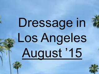 Your Dressage-filled August in L.A.