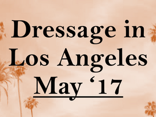 Your Dressage-filled May in L.A.
