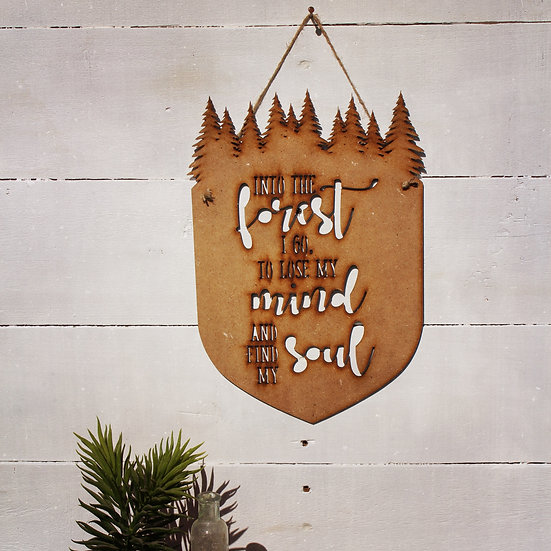 Into the forest I go to lose my mind and find my soul wall hanging