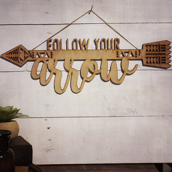 Follow your arrow wall hanging