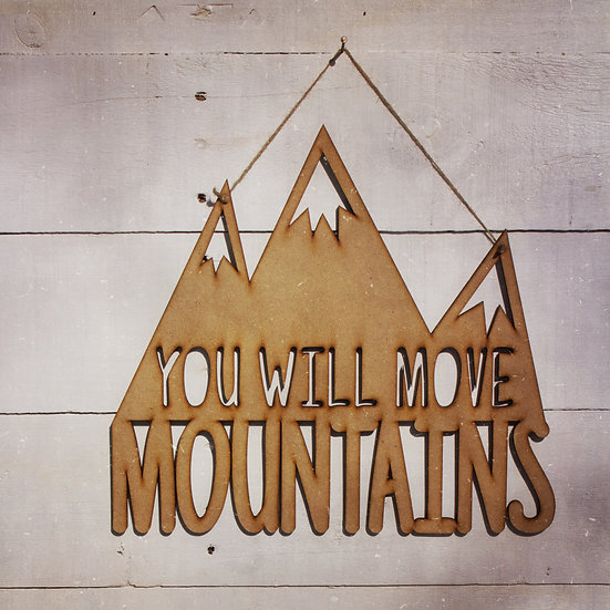 You will move mountains wall hanging