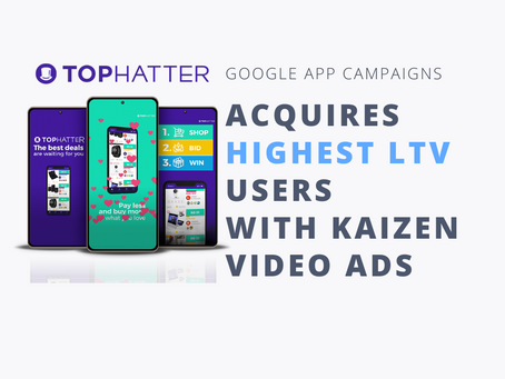 Tophatter Acquires Highest LTV Users with Kaizen Ad Video Ads Created for Google App Campaigns