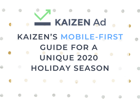 Kaizen's Mobile-First Guide for a Unique 2020 Holiday Season