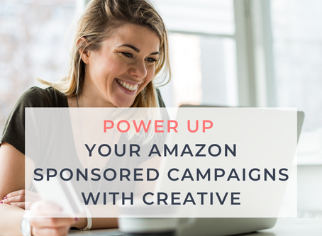 Power Up Your Amazon Sponsored Campaigns with Creative