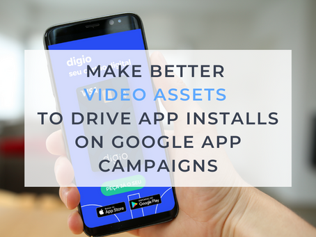 How to make better video assets to drive app installs on Google App Campaigns