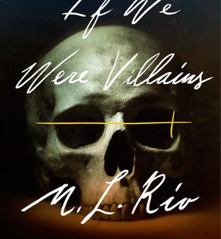 Review: If We Were Villains - M.L. Rio