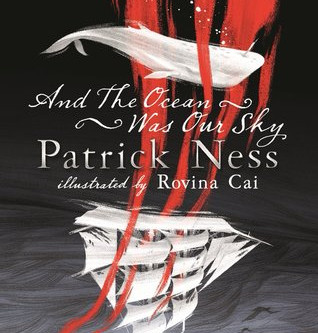 Review: And the Ocean was Our Sky - Patrick Ness