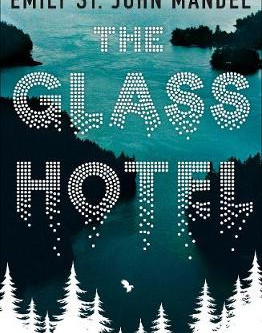 Review: The Glass Hotel - Emily St. John Mandel