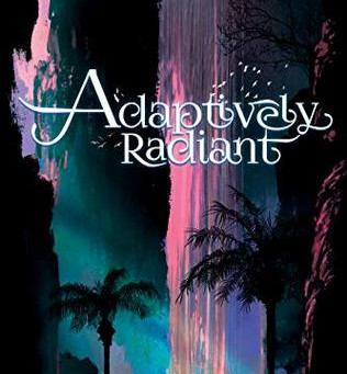 Review: Adaptively Radiant