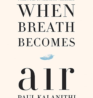 Review: When Breath Becomes Air - Paul Kalanithi