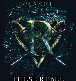 Review: These Rebel Waves - Sarah Raasch