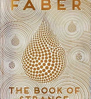 Review: The Book of Strange New Things - Michel Faber